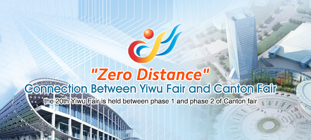 """Zero Distance"" Connection Between Yiwu Fair and Canton Fair"